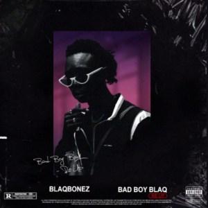 Blaqbonez - Bxtch